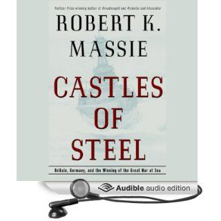 Castles of Steel (Audible Audio Edition): Robert K. Massie, Richard Matthews: Books