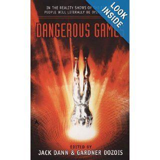 Dangerous Games: Jack Dann, Gardner Dozois: 9780441014903: Books