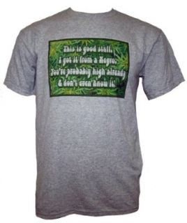 Caddyshack THIS IS GOOD STUFF. I GOT IT FROM A NEGRO. YOU'RE PROBABLY HIGH ALREADY & DON'T EVEN KNOW IT! Mens Short Sleeve T Shirt: Clothing