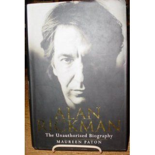 Alan Rickman: The Unauthorized Biography: Maureen Paton: 9781852276300: Books