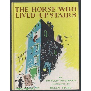 The Horse Who Lived Upstairs: Phyllis McGinley: Books