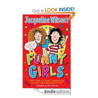 Jacqueline Wilson's Funny Girls: Previously published as The Jacqueline Wilson Collection eBook: Jacqueline Wilson, Nick Sharratt: Kindle Store
