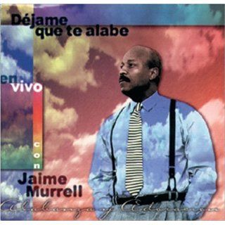 Dejame que Te alabe CD: Sr. Jaime Murrell: 9780829723571: Books
