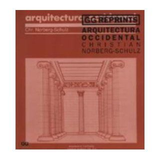 Arquitectura Occidental (Spanish Edition): Christian Norberg Schulz: 9788425218057: Books