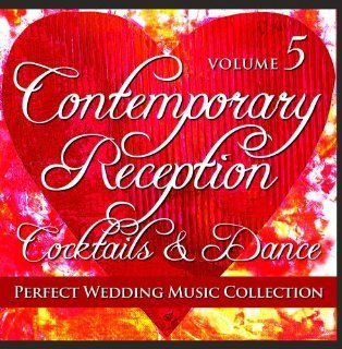 Perfect Wedding Music Collection: Contemporary Reception Cocktails & Dance, Vol. 5: Music