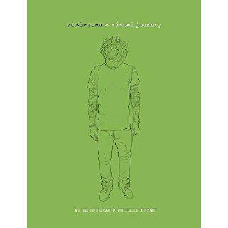 Ed Sheeran: A Visual Journey: Ed Sheeran, Phillip Butah: 9780762456963: Books