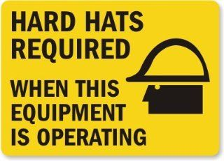 """Hard Hats Required When This Equipment Is Operating (with graphic), Laminated Vinyl Labels, 10"""" x 7"""""""