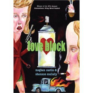 Love Block: Shannon Mullally, Meghan Austin: 9781551521947: Books