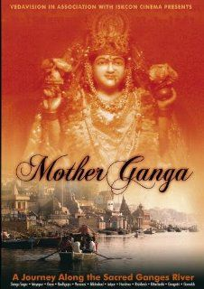 Mother Ganga, A Journey Along the Sacred Ganges River (PAL): Ganges River, Ezequiel Guerisoli, A.C. Bhaktivaibhava Swami, Gauravani Buchwald, John Griesser, Jaromir Nemec: Movies & TV