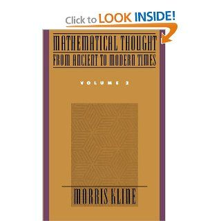 Mathematical Thought from Ancient to Modern Times, Vol. 2: Morris Kline: 9780195061369: Books