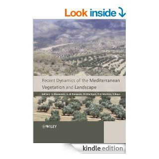 Recent Dynamics of the Mediterranean Vegetation and Landscape eBook: Stefano Mazzoleni, Gaetano di Pasquale, Mark Mulligan, Paolo di Martino, Francisco Rego: Kindle Store