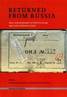 Returned from Russia Nazi Archival Plunder in Western Europe and Recent Restitution Issues (9781903987131) Patricia Kennedy Grimsted, F.J. Hoogewoud, Eric Ketelaar Books