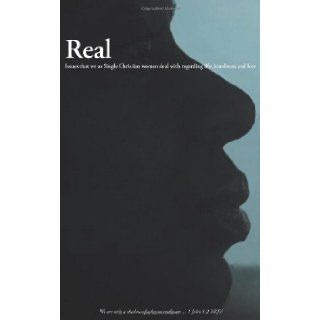 Real: Issues that We as Single Christian Women Deal with Regarding Life, Loneliness and Love: Gia Rene�: 9781477216163: Books
