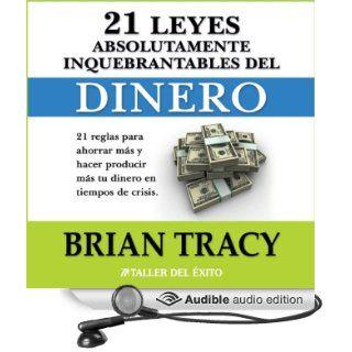 Las 21 Leyes Inquebrantables del Dinero: 21 reglas para ahorrar mas y hacer producir mas su dinero en tiempos de crisis. (Audible Audio Edition): Brian Tracy, Salomon Adames: Books