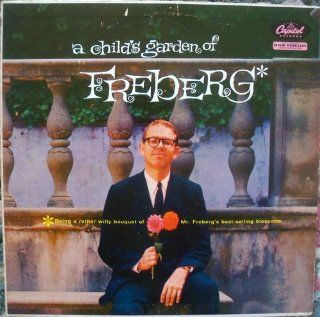 A Child's Garden of Freberg: Being a Rather Witty Bouquet of Mr. Stan Freberg's Best Selling Blossoms: Music