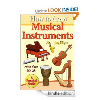 How to Draw Musical Instruments (how to draw comics and cartoon characters Book 28)   Kindle edition by amit offir. Children Kindle eBooks @ .