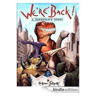 We're Back!: A Dinosaur's Story   Kindle edition by Hudson Talbott. Children Kindle eBooks @ .