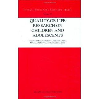 Quality of Life Research on Children and Adolescents (Social Indicators Research Series): Anne Dannerbeck, Ferran Casas, Marta Sadurni, Germ� Coenders: 9781402023118: Books