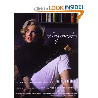 Fragments: Poems, Intimate Notes, Letters: Marilyn Monroe, Stanley Buchthal, Bernard Comment: 9780374533786: Books