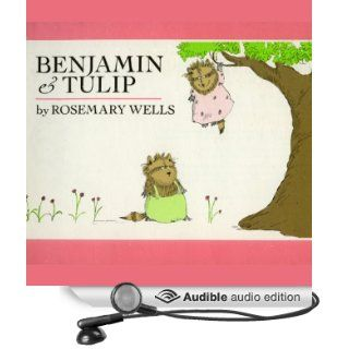 Benjamin and Tulip (Audible Audio Edition): Rosemary Wells, Frances Kelly: Books