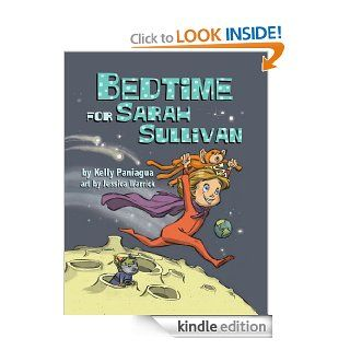 Bedtime for Sarah Sullivan   Kindle edition by Kelly Paniagua, Jessica Warrick. Children Kindle eBooks @ .