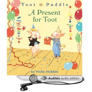 Toot & Puddle: A Present for Toot (Audible Audio Edition): Holly Hobbie, Nick Sullivan: Books