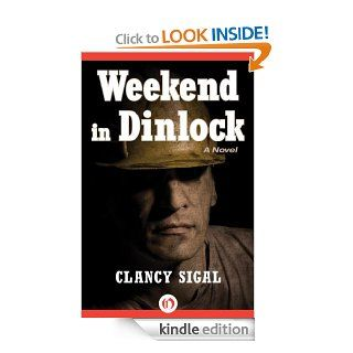 Weekend in Dinlock: A Novel eBook: Clancy Sigal: Kindle Store