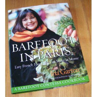 Barefoot in Paris Easy French Food You Can Make at Home Ina Garten 9781400049356 Books