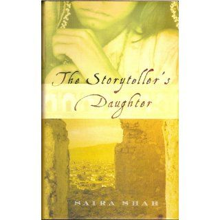 Storyteller's Daughter: Saira Shah: 9780375415319: Books