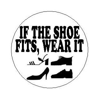 "Proverb Saying Quote "" IF THE SHOE FITS, WEAR IT "" 1.25"" MAGNET: Everything Else"
