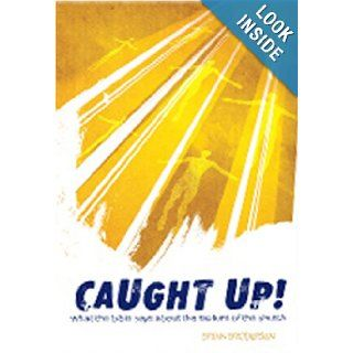 Caught Up!: What the Bible Says about the Rapture of the Church: Brian Brodersen, Calvary Publishing: 9780970021823: Books