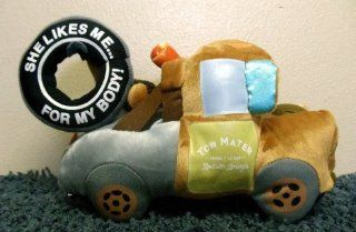 "Disney Cars Tow Mater 8"" Plush Truck Doll with Tire on Tow Package that Says ""She Likes MeFor My Body"": Toys & Games"