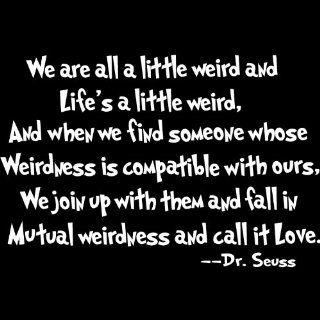 Dr Seuss Mutual WeirdnessLoveDecorative Vinyl Wall Quote Decal Saying, White: Baby