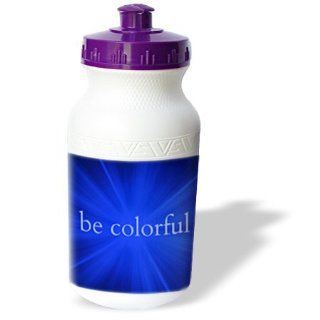 wb_172334_1 Xander inspirational sayings   Be colorful, inspirational saying, blue   Water Bottles : Sports & Outdoors