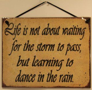 "Vintage Style Sign Saying, ""Life is not about waiting for the storm to pass, but learning to dance in the rain."" Decorative Fun Universal Household Signs from Egbert's Treasures"