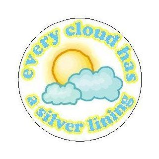 "Proverb Saying Quote "" EVERY CLOUD HAS A SILVER LINING "" Pinback Button 1.25"" Pin / Badge: Everything Else"