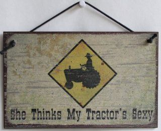 """5x8 Vintage Style Sign Saying, """"She Thinks My Tractor's Sexy."""" Decorative Fun Universal Household Signs from Egbert's Treasures"""