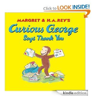 Curious George Says Thank You   Kindle edition by H. A. Rey. Children Kindle eBooks @ .