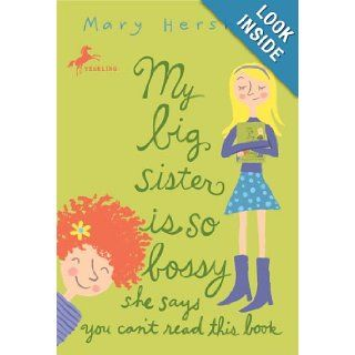 My Big Sister Is So Bossy She Says You Can't Read This Book: Mary Hershey: 9780553487978:  Kids' Books