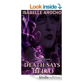 Death Says Hello eBook: Isabelle Arocho: Kindle Store