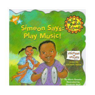 Simeon Says: Play Music! (Gullah Gullah Island): Maria Rosada, Elizabeth Wolf: 9780689813030: Books