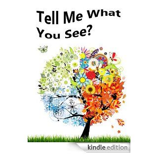 Tell Me What You See? A Children's Picture Book.   Kindle edition by My World Books, Shannon Hale. Children Kindle eBooks @ .