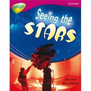 Oxford Reading Tree: Level 10a: Treetops More Non Fiction: Seeing the Stars: John Gribben, Mary Gribben: 9780198461081: Books