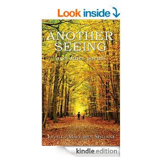 Another Seeing and Other Poems   Kindle edition by Lucilla Maclaren Spillane. Literature & Fiction Kindle eBooks @ .