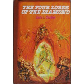 The Four Lords of the Diamond: Lilith: A Snake in the Grass / Cerberus: A Wolf in the Fold / Charon: A Dragon at the Gate / Medusa: A Tiger by the Tail: Jack L. Chalker: Books