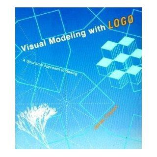 Visual Modeling with Logo: A Structured Approach to Seeing (Exploring With Logo): James L. Clayson: 9780262530699: Books