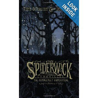 The Completely Fantastical Edition: The Field Guide; The Seeing Stone; Lucinda's Secret; The Ironwood Tree; The Wrath of Mulgarath (The Spiderwick Chronicles): Tony DiTerlizzi, Holly Black: 9781416986850: Books