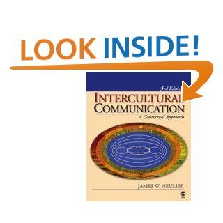 Intercultural Communication: A Contextual Approach (9781412917414): James W. Neuliep: Books