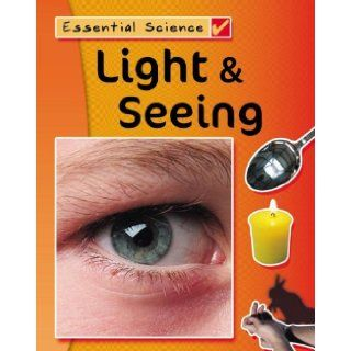 Light & Seeing (Essential Science) Peter Riley 9781599200286 Books