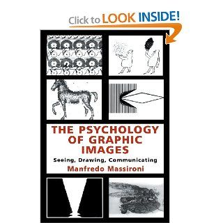 The Psychology of Graphic Images: Seeing, Drawing, Communicating (Volume in the University of Alberta, Department of Psychology, Distinguished Scholar Lecture): 9780805829334: Social Science Books @